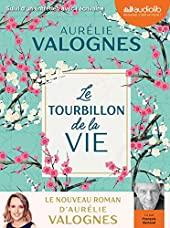Le Tourbillon de la vie - Livre audio 1 CD MP3 - Suivi d'un entretien avec l'écrivaine d'Aurélie Valognes
