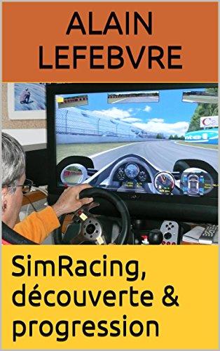 SimRacing, découverte & progression - Format Kindle - 9791090327160 - 2,99 €