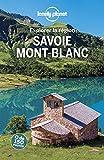 Explorer la région Savoie Mont-Blanc 3ed - Explorer la région - 3ed