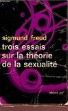 Trois essais sur la theorie de la sexualite - Editions Gallimard - 09/02/1962