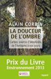 La douceur de l'ombre - L'arbre, source d'émotions, de l'Antiquité à nos jours - Fayard - 03/04/2013