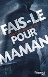 Fais-le pour maman - Fleuve éditions - 13/03/2014