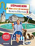 Mon cahier de vacances Secrets d'Histoire 2021