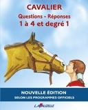 Questions-Réponses Cavalier 1 à 4 et degré 1 - QUESTIONS/REPONSES 1 à 4 et Degré 1