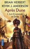 Après Dune Tome 1 - Les Chasseurs De Dune