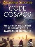 Code Cosmos - Des clès de la bible a l'ADN, les secrets de la naissance humaine (Savoirs Anciens) - Format Kindle - 15,99 €