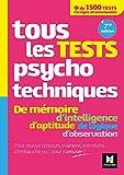 Tous les tests psychotechniques, mémoire, intelligence, aptitude, logique, observation - Concours - Foucher - 02/01/2020