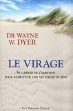Le virage - Se libérer de l'ambition pour retrouver une vie pleine de sens - Tredaniel - 12/08/2011