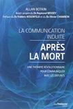 Communication induite après la mort - Une thérapie révolutionnaire pour communiquer avec les défunts - Guy Trédaniel Editions - 11/07/2014