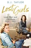 Lost Girls - Love, War and Literature: 1939-51