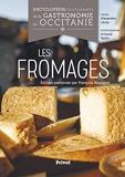 Encyclopédie Passionnée de la Gastronomie Occitanie Tome 1 - Les fromages