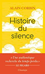Histoire du silence - De la Renaissance à nos jours d'Alain Corbin