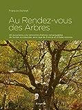 Au Rendez-vous des Arbres - 40 excursions à la rencontre d'arbres remarquables de Suisse occidentale, ainsi que de France et d'Italie voisines