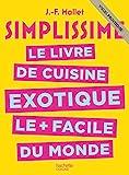Simplissime - Exotique - Le livre de cuisine exotique le + facile du monde