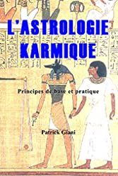L'astrologie karmique - Principes de base et pratique de Patrick Giani
