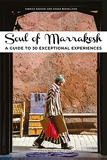 Soul of Marrakech - A guide to 30 exceptional experiences
