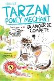 Tarzan, poney méchant - Un amour de compète - Un amour de compète - Lecture roman jeunesse humour cheval - Dès 8 ans