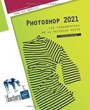 Photoshop 2021 - Les fondamentaux de la retouche photo
