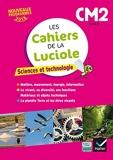 Les cahiers de la Luciole - Sciences CM2 Éd. 2017