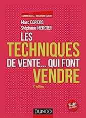 Les Techniques De Vente - Qui Font Vendre de Marc Corcos