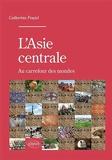 l'Asie Centrale au Carrefour des Mondes