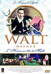 Walt Disney - L'homme au-delà du Mythe