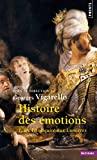 Histoire des émotions - Volume 1 De l'Antiquité aux Lumières (1)