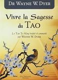 VIVRE LA SAGESSE DU TAO by DR WAYNE DYER