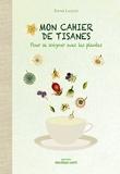 Mon cahier de tisanes - Pour se soigner avec les plantes