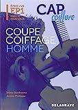 Coupe coiffage homme CAP coiffure - Epreuve EP1 Partie pratique by Irène Duchesne (2012-09-10) - Delagrave - 10/09/2012