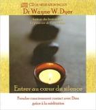 Entrer au coeur du silence - Prendre consciemment contact avec Dieu grâce à la méditation - CD de méditation inclus de Dr Wayne W. Dyer ( 6 juillet 2006 )