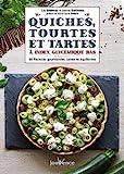 Quiches, tourtes et tartes à index glycémique bas - 66 recettes gourmandes, saines et équilibrées