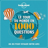 Le tour du monde en 1000 questions Un Jeu Lonely Planet 4 - Un Jeu Lonely Planet - 4ed