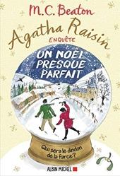Agatha Raisin enquête 18 - Un Noël presque parfait de M. C. Beaton