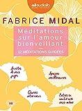 Méditations sur l'amour bienveillant - Livre audio 3 CD AUDIO : 2CD de 12 méditations et 1 CD d'enseignements