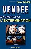 Vendée. Les Archives de l'extermination