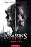 Assassin's creed - Le roman du film - Castelmore - 04/01/2017
