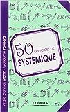 50 exercices de systémique de Virgile Stanislas Martin,Guillaume poupard ( 9 novembre 2012 ) - Eyrolles (9 novembre 2012)