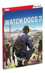 Watch Dogs 2 - Prima Official Guide de David Hodgson