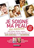 Je soigne ma peau au naturel (VOILIERS) - Format Kindle - 10,99 €
