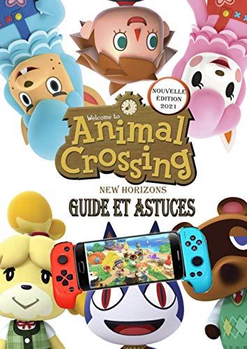 Animal Crossing New Horizons Guide et Astuces nouvelle édition 2021