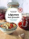 Légumes lacto-fermentés - Méthodes et recettes pour les préparer et les cuisiner