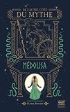 De l'autre côté du mythe - Tome 3 Médousa