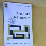 Le droit de rêver. - Puf, 1970, in-12 Broché, 251 Pages.
