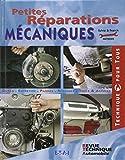 Petites réparations mécaniques - Editions Techniques pour l'Automobile et l'Industrie - 01/01/2005