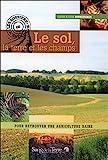 Le sol, la terre et les champs - Pour retrouver une agriculture saine by Claude Bourguignon (2008-06-12) - Le Sang de la Terre - 12/06/2008