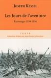 Les Jours de l'aventure - Reportages 1930-1936 - Editions Tallandier - 11/02/2010