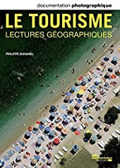 Le tourisme-lectures géographiques DP - Numéro 8094 de Philippe Duhamel