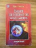 Enquête sur l'existence des anges gardiens / Pierre Jovanovic / Réf54411 - J'ai Lu - 01/01/1999