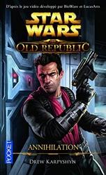 The Old Republic - Annihilation (4) de Drew Karpyshyn